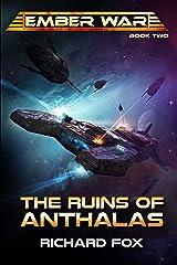 The Ruins of Anthalas (The Ember War Saga Book 2) Kindle Edition