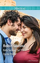 Baby Surprise For The Doctor Prince (Royal Spring Babies Book 2)