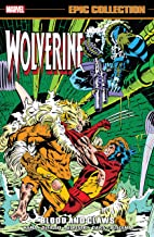 Wolverine Epic Collection: Blood And Claws (Wolverine (1988-2003))