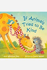 If Animals Tried to Be Kind (If Animals Kissed Good Night) Kindle Edition