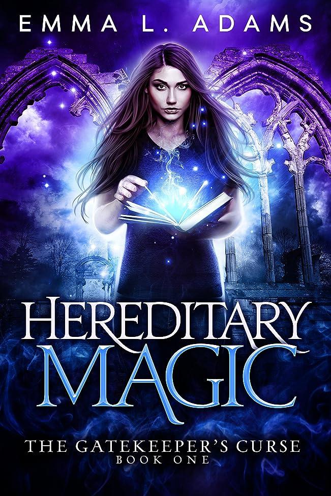 Hereditary Magic (The Gatekeeper's Curse Book 1)