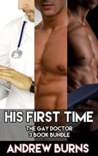 His First Time - The Gay Doctor 3 Book Bundle: (First Time Gay, Doctor/Male Nurse/Patient, Alpha Male, Interracial, Box Set)