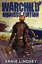 WARCHILD: Omnibus Edition (Post Apocalyptic Survival Fiction)