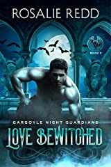 Love Bewitched (Gargoyle Night Guardians Book 3) Kindle Edition