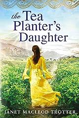 The Tea Planter's Daughter (The India Tea Book 1) (English Edition) Versión Kindle
