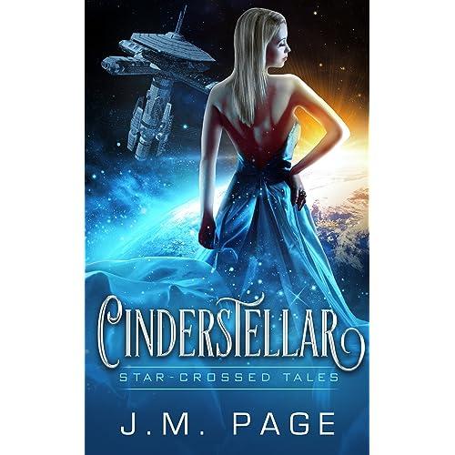 Cinderstellar: A Space Age Fairy Tale: Star-Crossed Tales