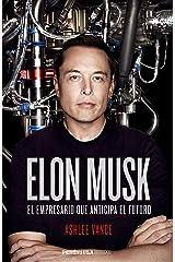 Elon Musk: El empresario que anticipa el futuro (Spanish Edition) Kindle Edition