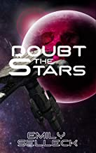 Doubt The Stars (Shakespeare in Space Book 1)