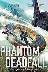 Phantom Deadfall (Ruins of the Earth Book 3) Kindle Edition
