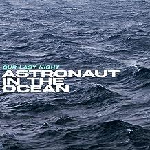 Astronaut In The Ocean [Explicit]