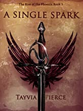 A Single Spark (Rise Of The Phoenix Book 1)
