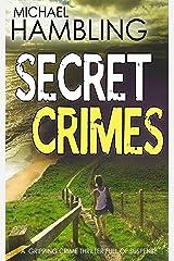 SECRET CRIMES a gripping crime thriller full of suspense (Detective Sophie Allen Book 3) Kindle Edition