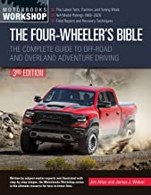 The Four-Wheeler's Bible: The Complete Guide to Off-Road and Overland Adventure Driving, Revised & Updated (Motorbooks Wor...