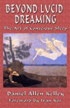 Beyond Lucid Dreaming: The Art of Conscious Sleep