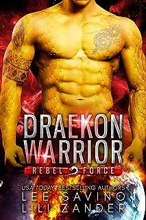 Draekon Warrior: A SciFi Dragon Shifter Romance (Rebel Force Book 1)