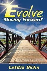 Evolve: Moving Forward Kindle Edition