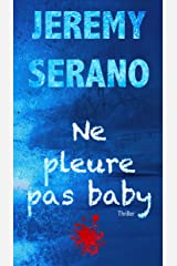 Ne pleure pas baby - Thriller kindle - Suspense psychologique - Format Kindle