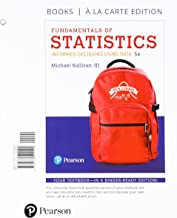 Fundamentals of Statistics, Books a la Carte Edition Plus MyLab Statistics with Pearson eText -- Access Card Package (5th Edition) (loose leaf)