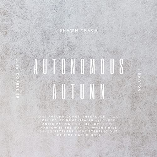 Shawn Tkach - Autonomous Autumn 2019