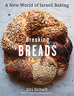 Breaking Breads: A New World of Israeli Baking--Flatbreads, Stuffed Breads, Challahs, Cookies, and the Legendary Chocolate...
