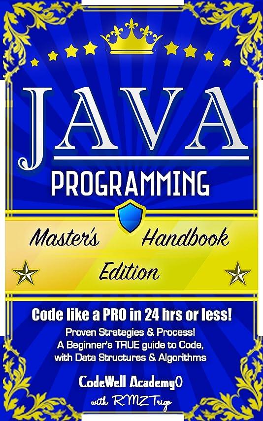 マルクス主義禁止するナチュラJava Programming: Master's Handbook: A TRUE Beginner's Guide! Problem Solving, Code, Data Science, Data Structures & Algorithms (Code like a PRO in 24 ... perl, ajax, swift, python) (English Edition)