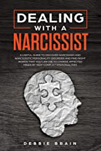 Dealing with a Narcissist: A Useful Guide to Discover Narcissism and Narcissistic Personality Disorder and Find Right Words that You Can Use to Change Affected Minds by High-Conflict Personalities