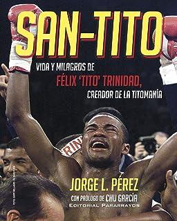 San Tito - Vida y Milagros de Tito Trinidad