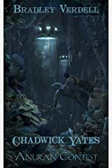 Chadwick Yates and the Anuran Contest (The Adventures of Chadwick Yates Book 3) Kindle Edition