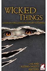 Wicked Things: Lesbian Halloween Short Stories Kindle Edition