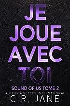 Je Joue Avec Toi: Sound of Us Tome 2