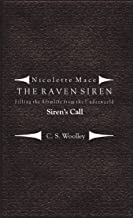 Filling the Afterlife from the Underworld: Siren's Call: Case files from the Raven Siren (Nicolette Mace: The Raven Siren Case Files Book 2) (English Edition)