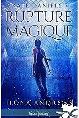 Rupture Magique: Kate Daniels, T7 Format Kindle