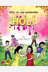 Why do we celebrate HOLI: HOLI FESTIVAL (Unravel Festivals) Kindle Edition