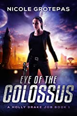 Eye of the Colossus: A Steampunk Space Fantasy Adventure (Holly Drake Jobs Book 1) Kindle Edition