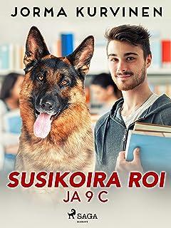 Susikoira Roi ja 9 C (Finnish Edition)