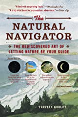 The Natural Navigator: The Rediscovered Art of Letting Nature Be Your Guide (Natural Navigation) Kindle Edition