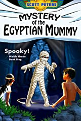 MYSTERY OF THE EGYPTIAN MUMMY: A Spooky Middle Grade Mystery (Kid Detective Zet) Kindle Edition