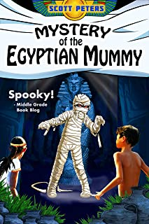 MYSTERY OF THE EGYPTIAN MUMMY: A Spooky Middle Grade Mystery (Kid Detective Zet)