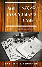 Not A Young Man's Game: A story from the Old West