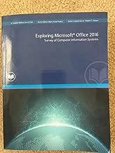 Exploring Microsoft Office 2016 Survey of Computer Information Systems RIO SALADO CUSTOM EDITION