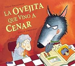 La ovejita que vino a cenar / The Little Lamb that Came to Dinner (Spanish Edition)