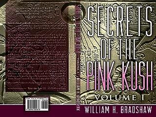 Secrets of the Pink Kush, Volume I