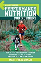 Runner's World Performance Nutrition for Runners: How to Fuel Your Body for Stronger Workouts, Faster Recovery, and Your B...