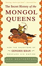 The Secret History of the Mongol Queens: How the Daughters of Genghis Khan Rescued His Empire (English Edition)