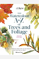 Kew: The Watercolour A to Z of Trees and Foliage: An illustrated directory of techniques for painting 24 trees Kindle Edition