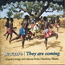 Bewaare / They Are Coming: Dagaare Songs and Dances From Nandom, Ghana