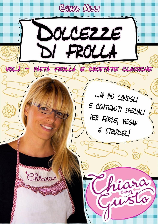 ハードウェア見習いなくなるDolcezze di frolla - Volume 1 - Pasta frolla e crostate classiche (Italian Edition)