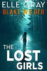 The Lost Girls (Blake Wilder FBI Mystery Thriller Book 6) Kindle Edition