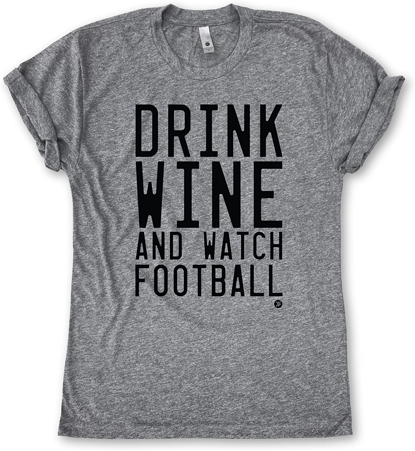 Everfitte Drink Wine and Watch Football Unisex Tee
