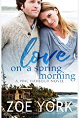 Love on a Spring Morning (Pine Harbour Book 3) Kindle Edition